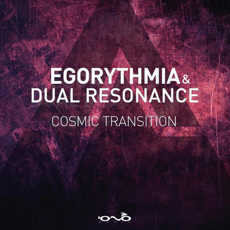 Egorythmia & Dual Resonance - Cosmic Transition