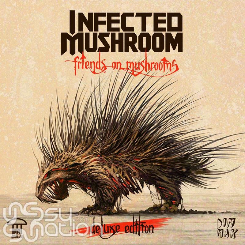 Infected Mushroom - Friends On Mushroom (Deluxe Edition)