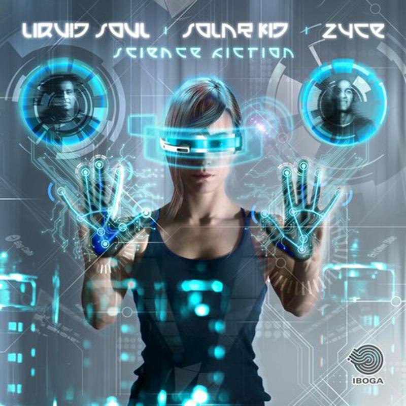 Liquid Soul & Zyce Feat. Solar Kid - Science Fiction