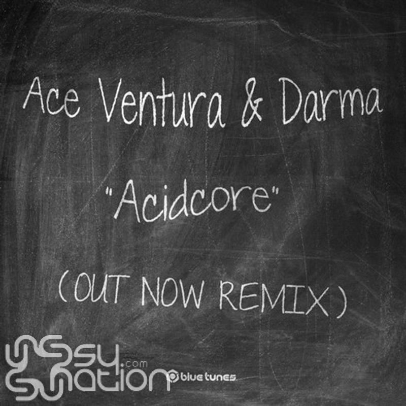 Ace Ventura - Acidcore (Out Now Remix)