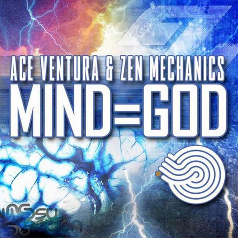 Ace Ventura & Zen Mechanics - Mind=God