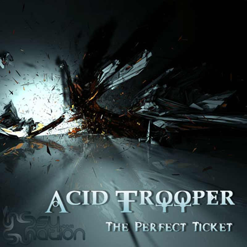 Acid Trooper - The Perfect Ticket