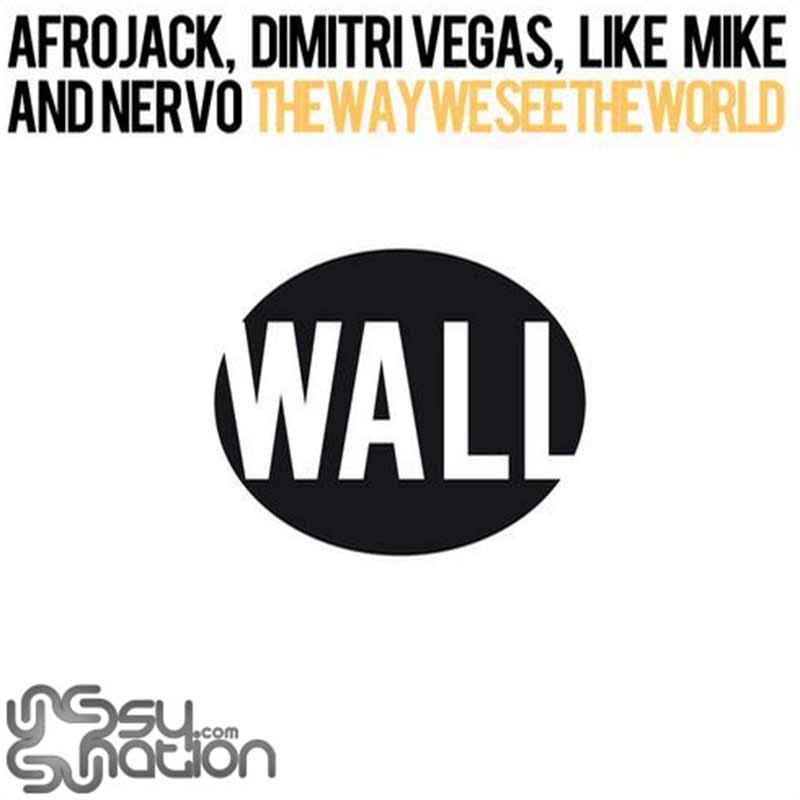 Afrojack, Dimitri Vegas, Like Mike & Nervo - The Way We See The World
