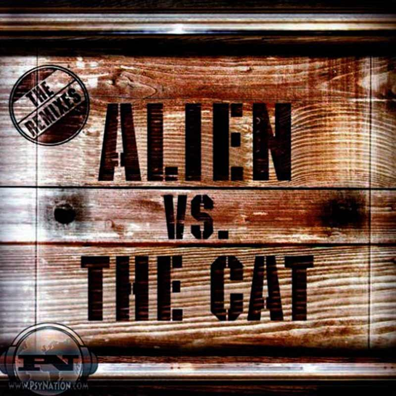 Alien Vs. The Cat - The Remixes