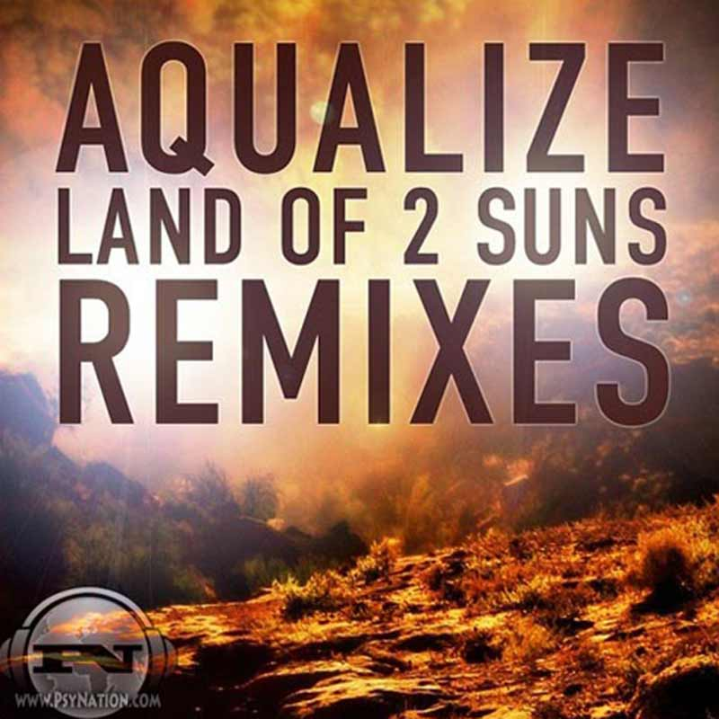 Aqualize - Land Of 2 Suns Remixes
