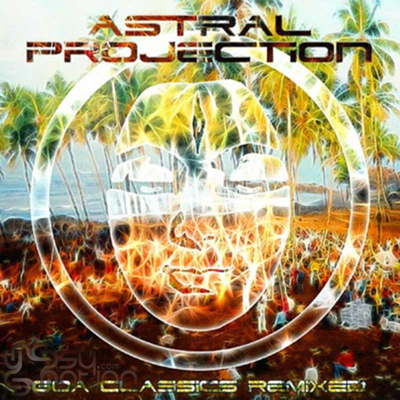 Astral Projection - Goa Classics Remixed