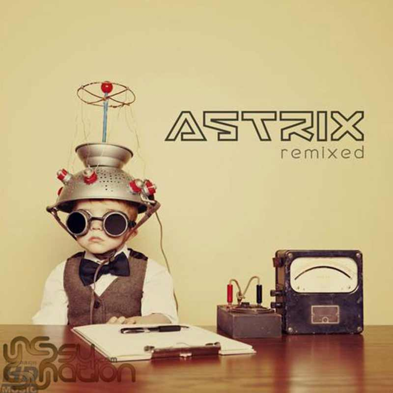 Astrix - Remixed