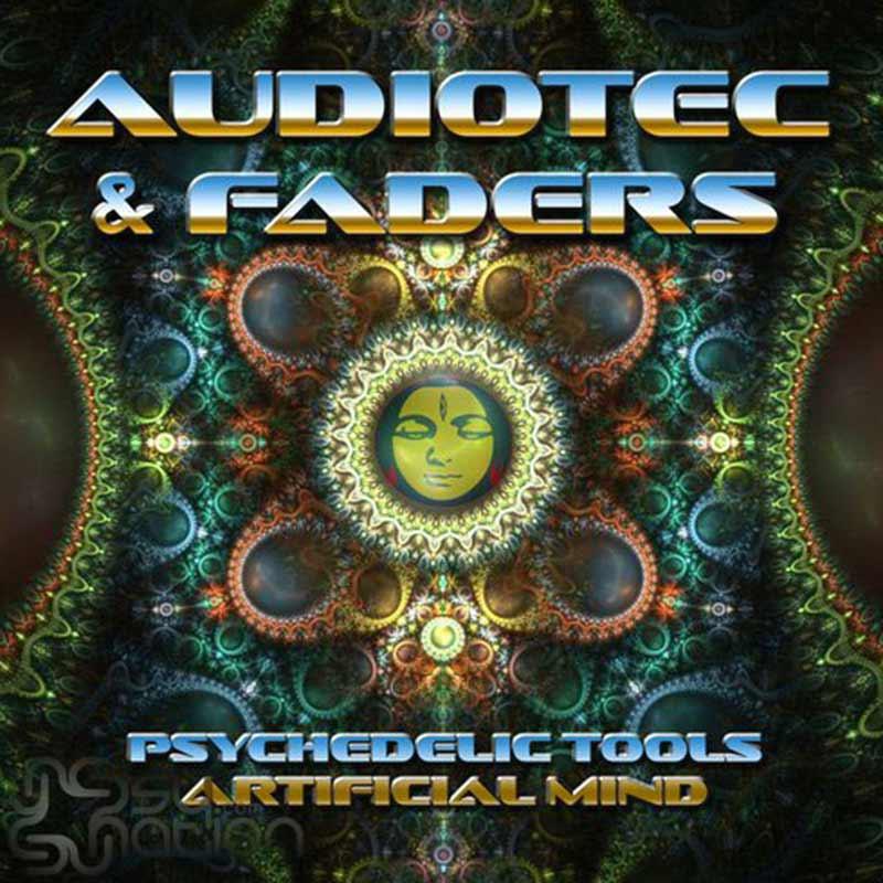 Audiotec & Faders - Psychedelic Tools / Artificial Minds