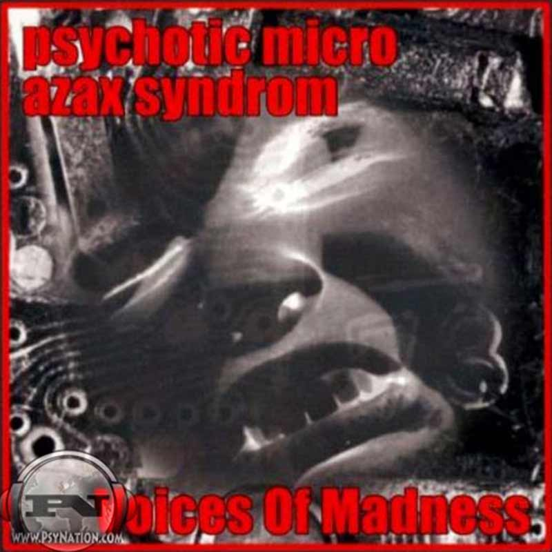Azax Syndrom Vs. Psychotic Micro - Voices Of Madness