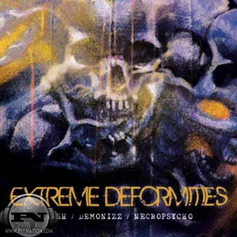Bash, Demonizz & Necropsycho - Extreme Deformities