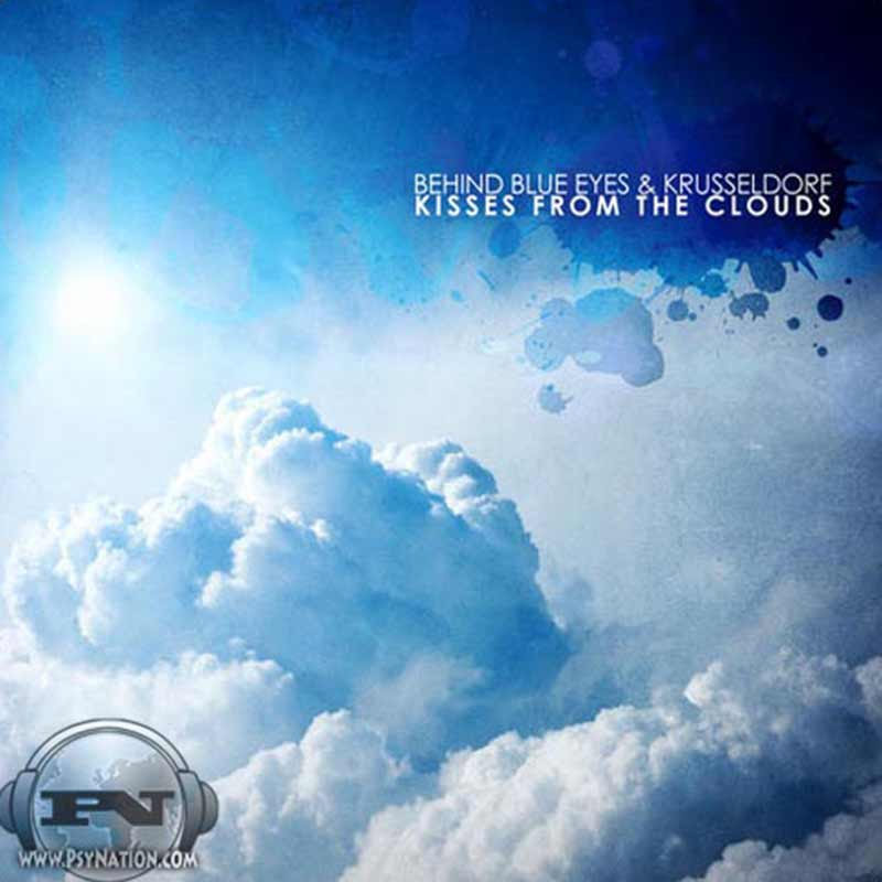 Behind Blue Eyes & Krusseldorf - Kisses From The Clouds