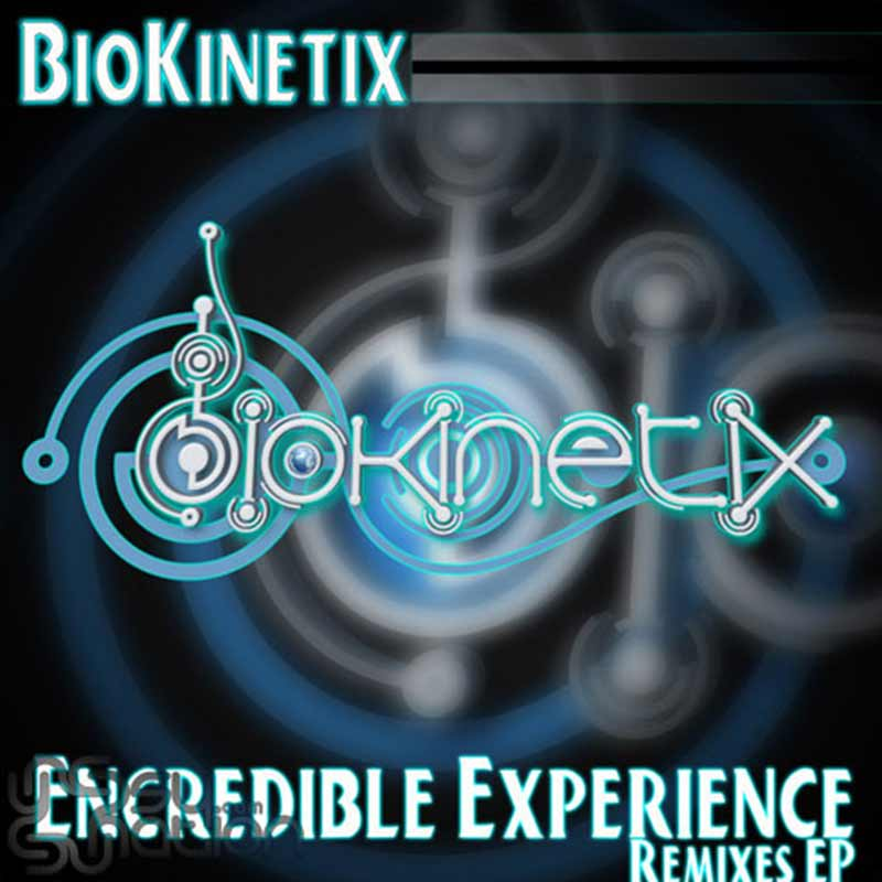 Biokinetix - Encredible Experience Remixes EP