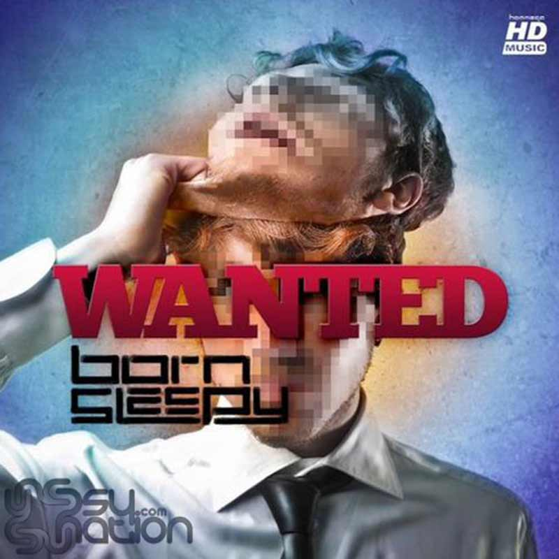 Born Sleepy - Wanted