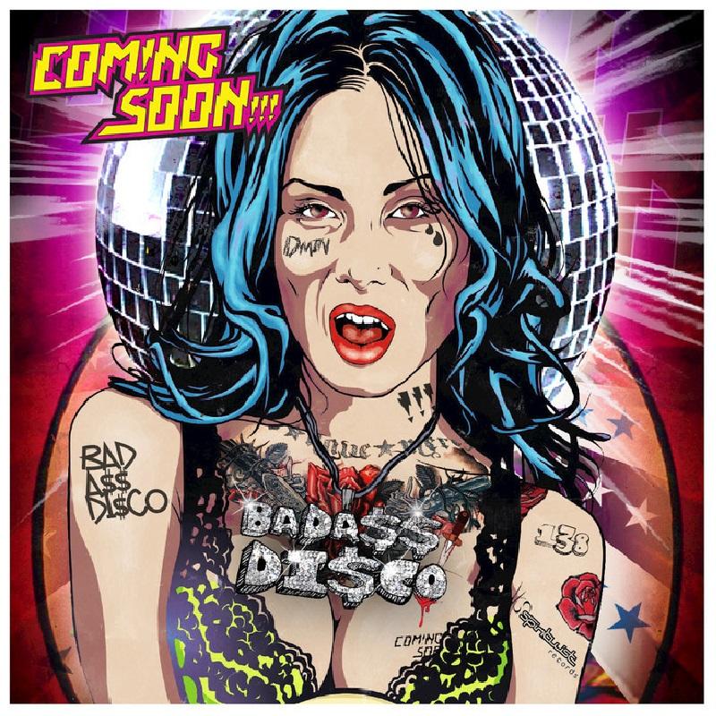 Coming Soon - BadAss Disco