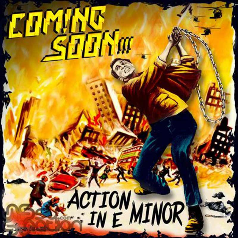 Coming Soon - Action In E Minor