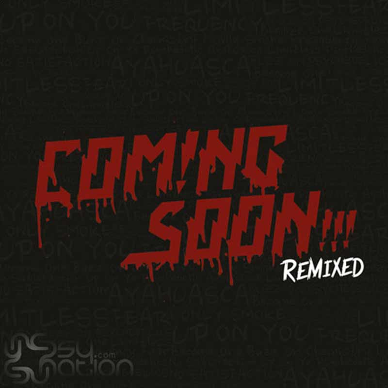 Coming Soon - Remixed