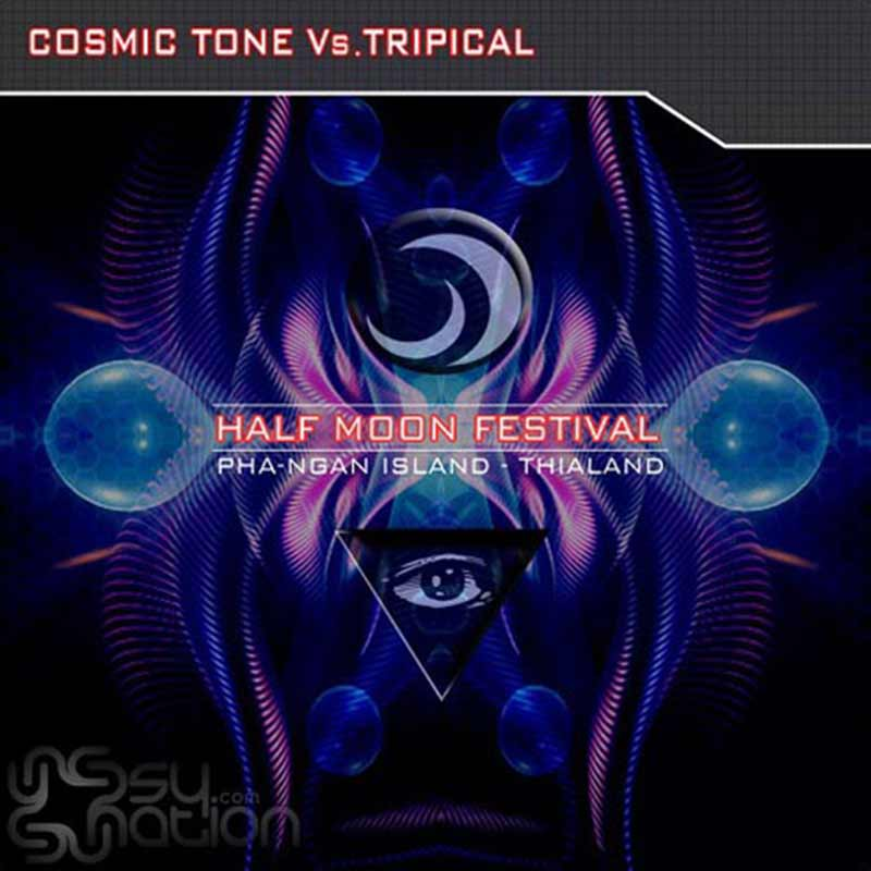 Cosmic Tone Vs.Tripical - Half Moon Festival