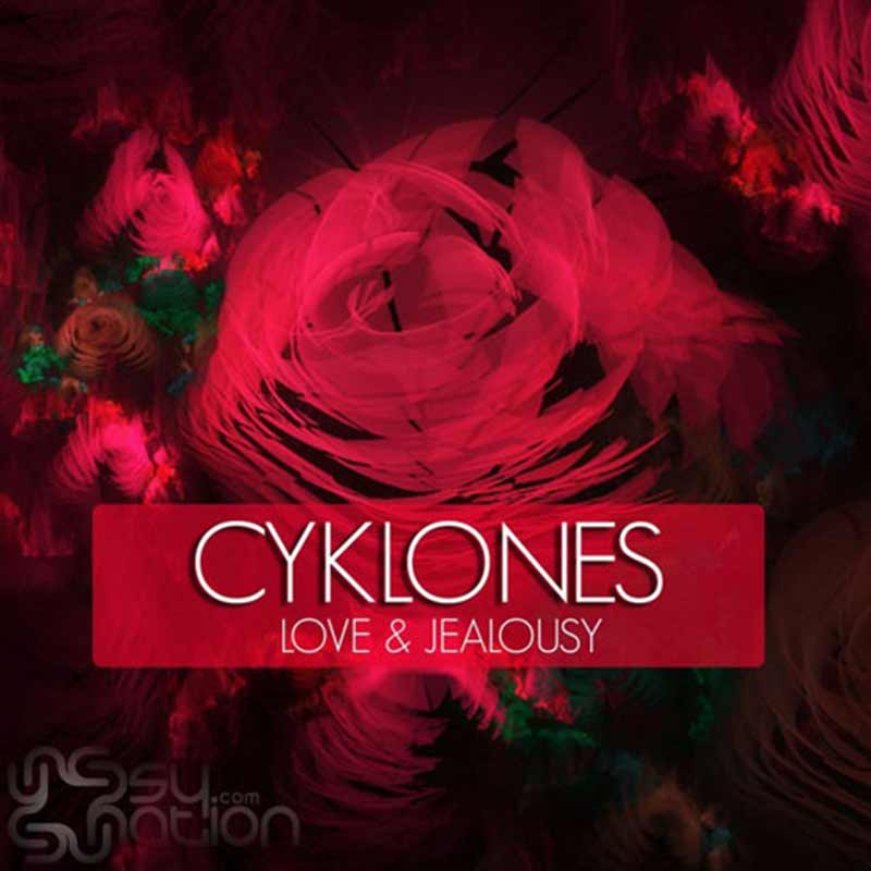 Cyklones - Love & Jealousy