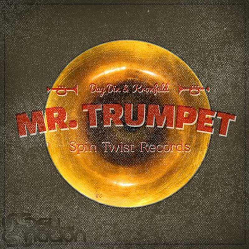 Day.Din & Kronfeld - Mr. Trumpet