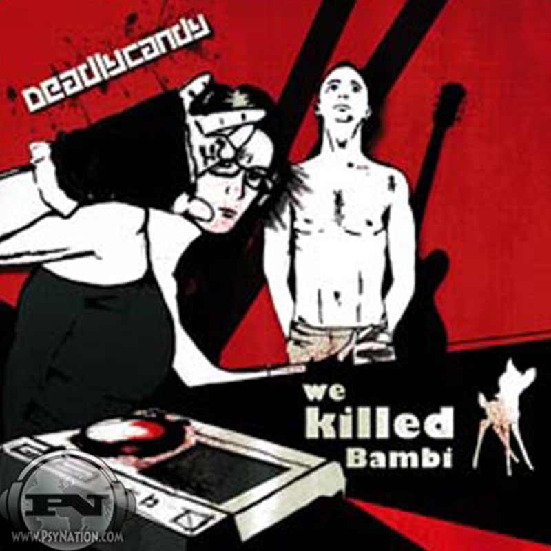 Deadly Candy - We Killed Bambi