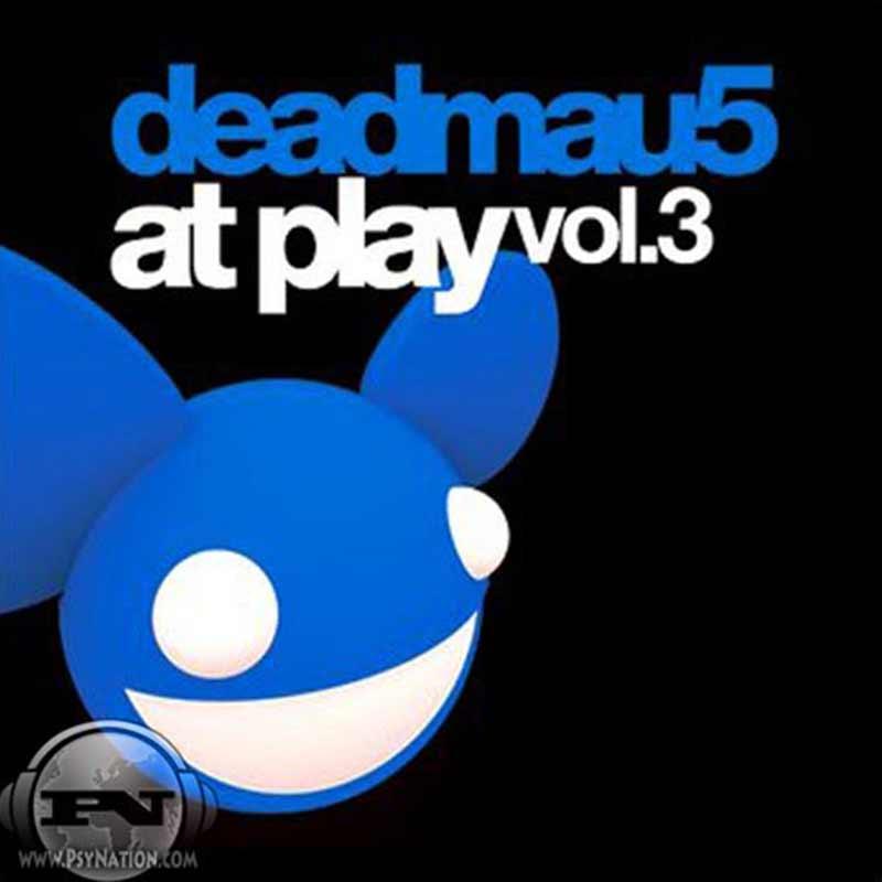 Deadmau5 - At Play Vol. 3