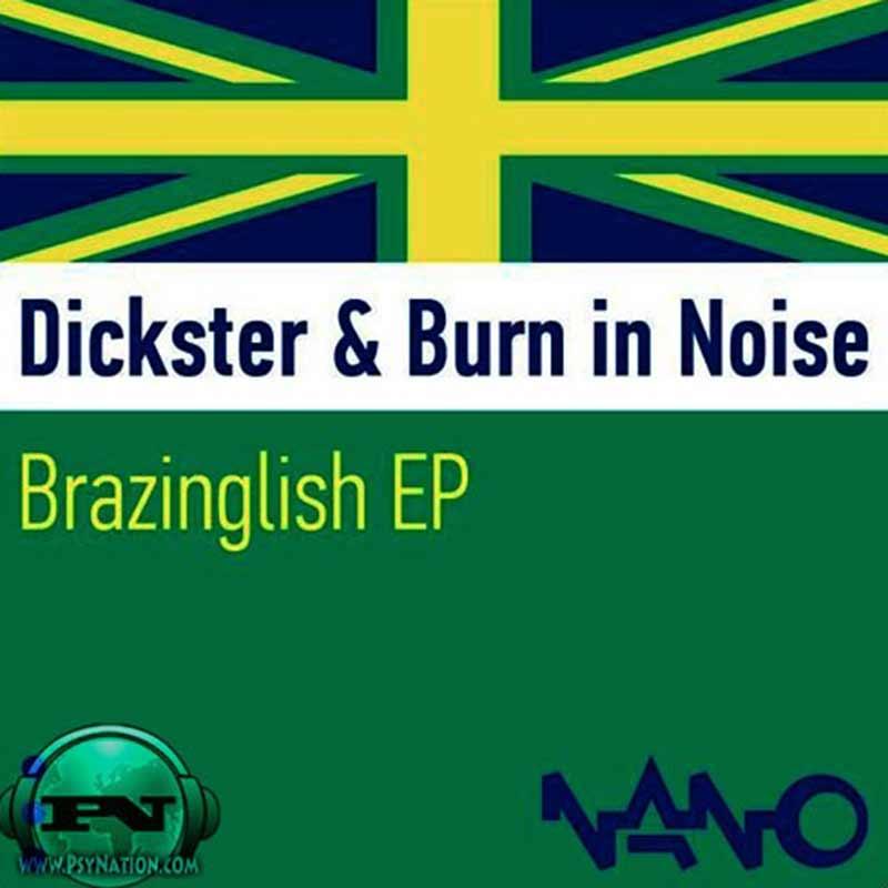 Dickster & Burn In Noise - Brazinglish EP