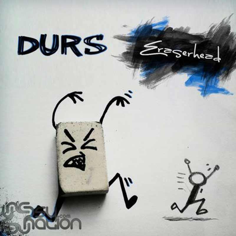 Durs - Eraserhead