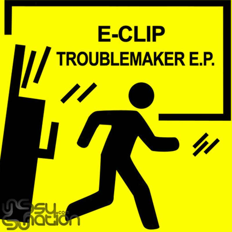 E-Clip – Troublemaker