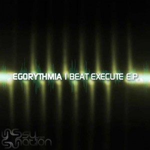 egorythmia_beat_execute_ep