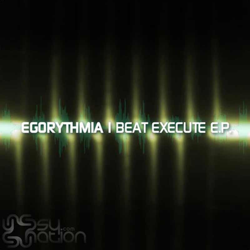 Egorythmia - Beat Execute EP
