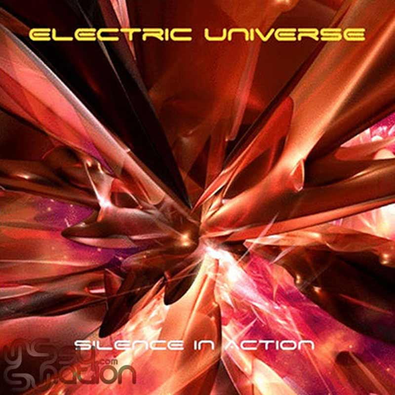 Electric Universe - Silent In Action
