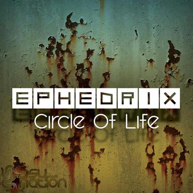 Ephedrix - Circle Of Life