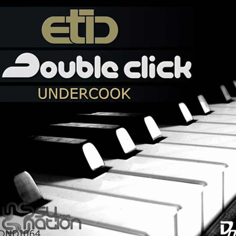Etic & Double Click - Undercook