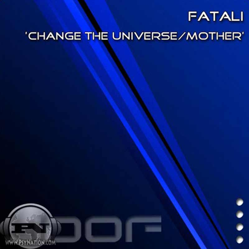 Fatali - Change The Universe / Mother