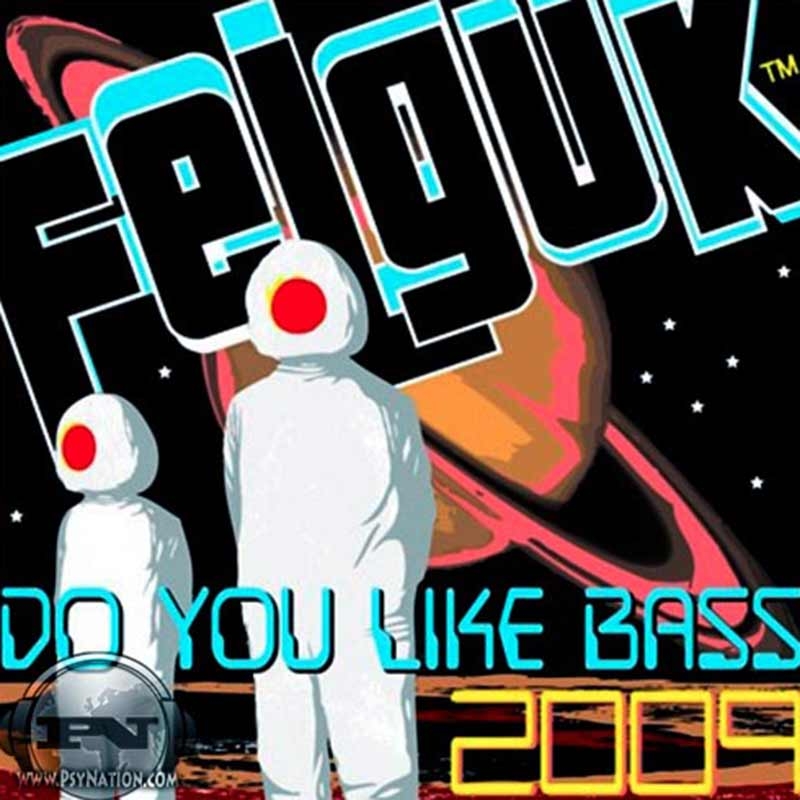 Felguk - Do You Like Bass 2009 EP