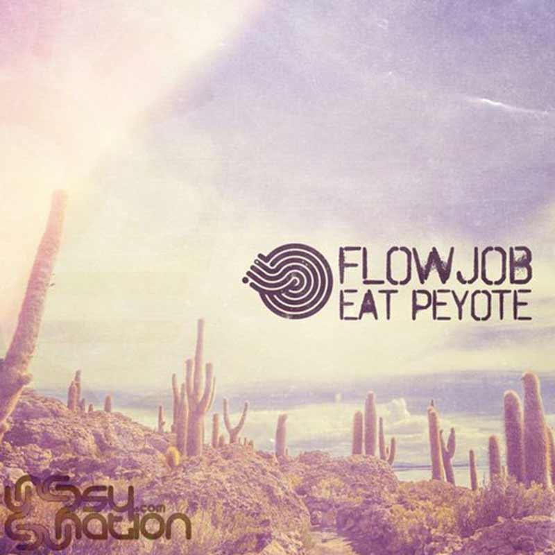 Flowjob - Eat Peyote