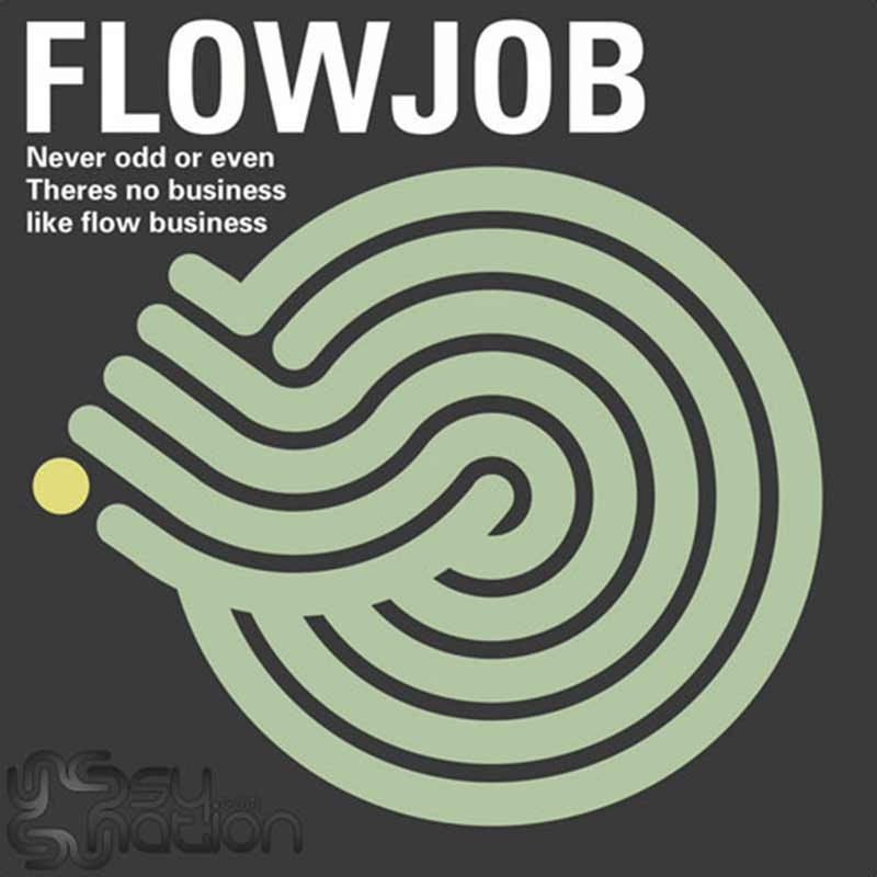 Flowjob - There Is No Business Like Flowbusiness