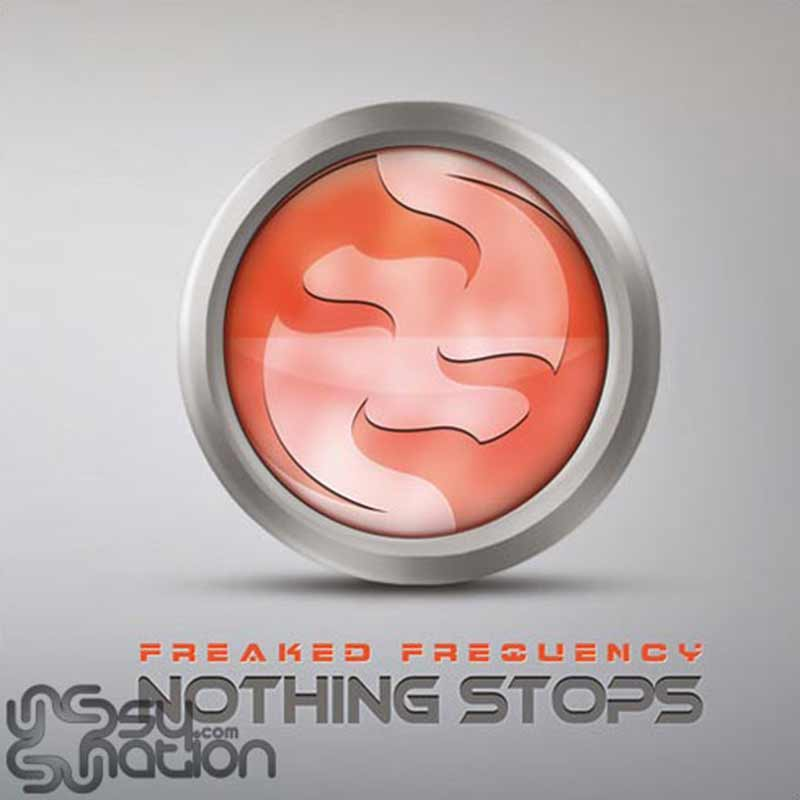 Freaked Frequency - Nothing Stops