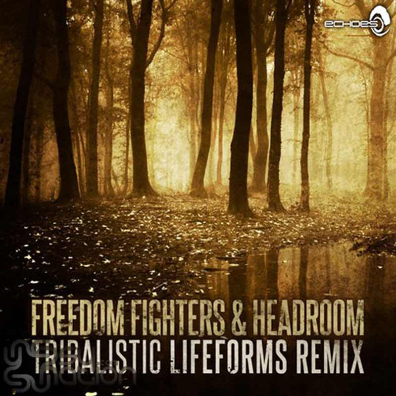 Freedom Fighters & Headroom - Tribalistic (Lifeforms Remix)