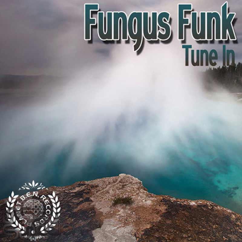 Fungus Funk - Tune In
