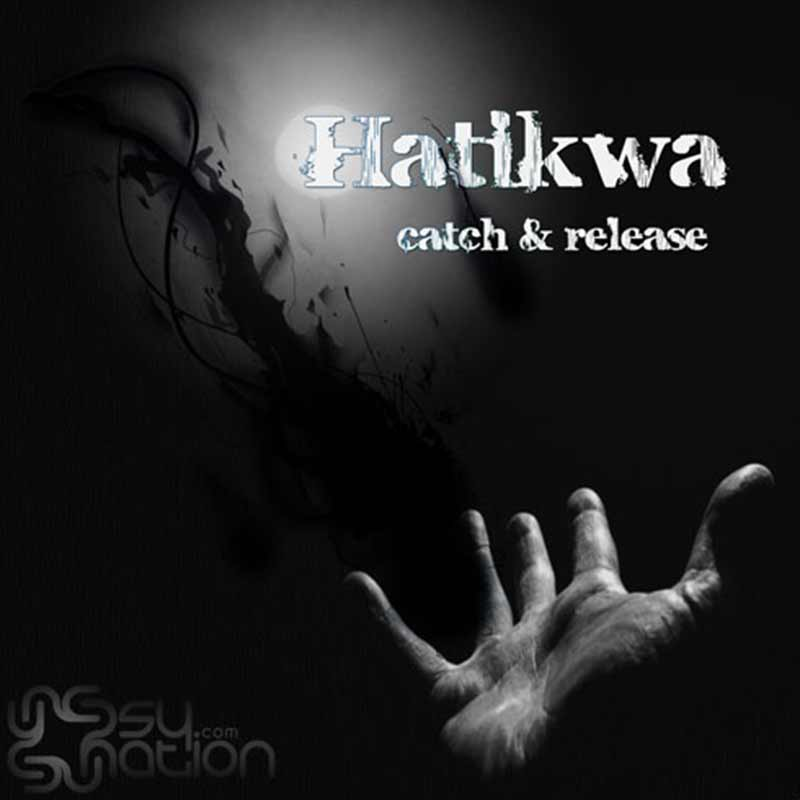 Hatikwa - Catch & Release