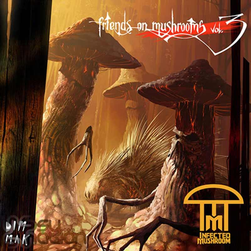 Infected Mushroom - Friends On Mushrooms Vol. 3