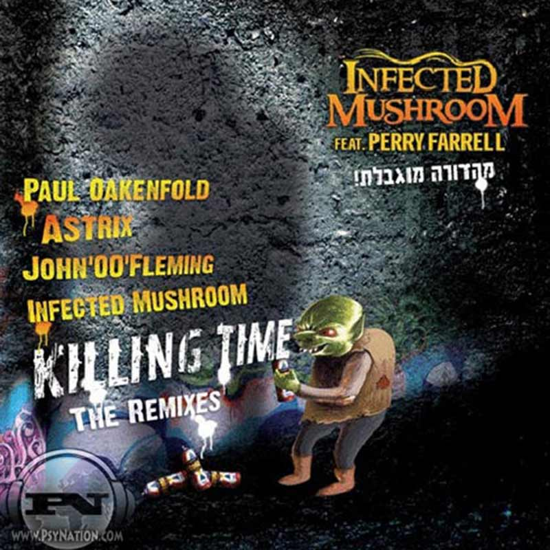 Infected Mushroom Feat. Perry Farrel - Killing Time: The Remixes