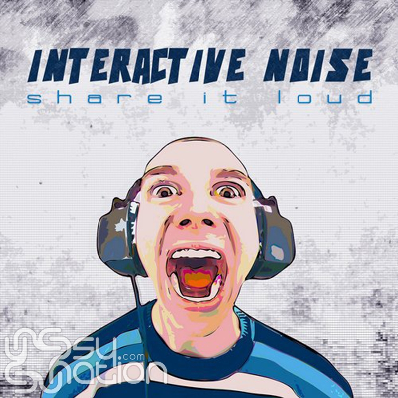 Interactive Noise - Share It Loud