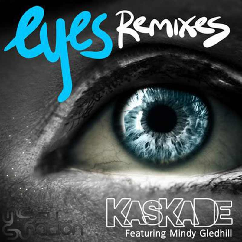 Kaskade Feat. Mindy Gledhill - Eyes Remixes