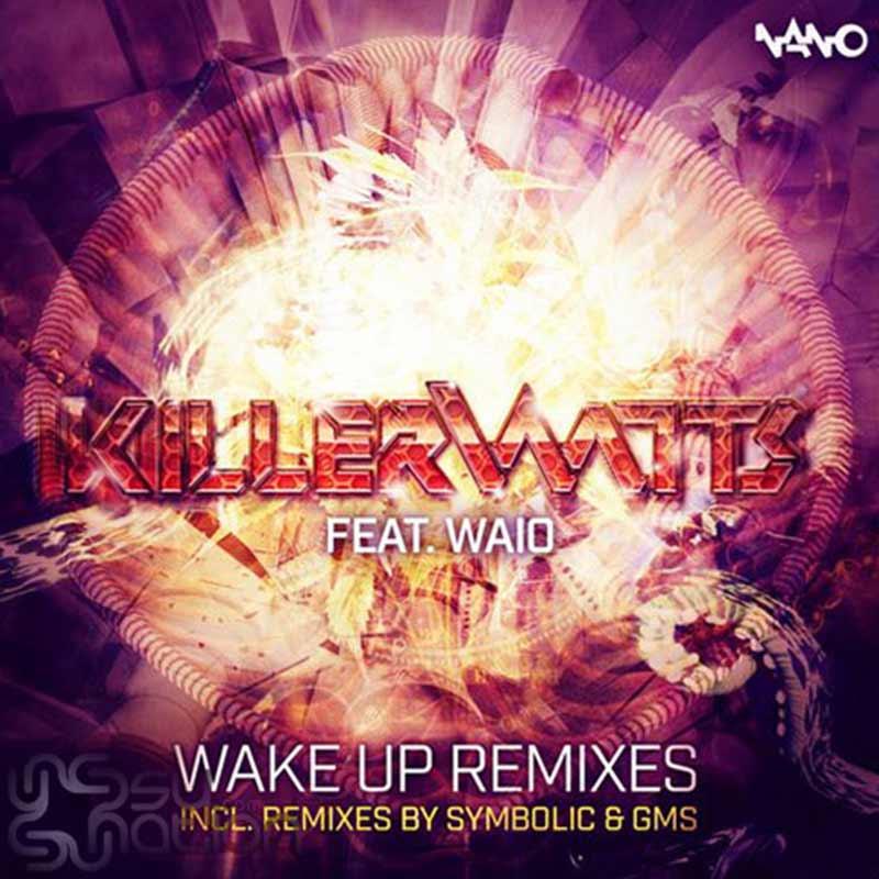 Killerwatts & Waio - Wake Up Remixes