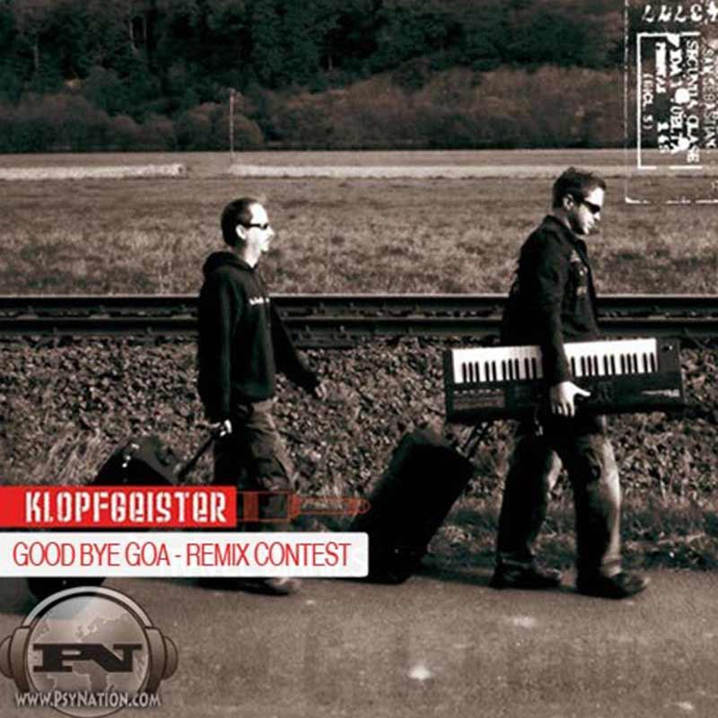 Concurso de Remixes: Klopfgeister ''Good Bye Goa'' width=
