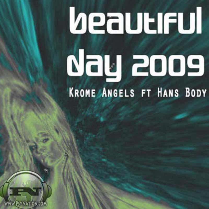 Krome Angels Feat. Hans Body - Beautiful Day 2009