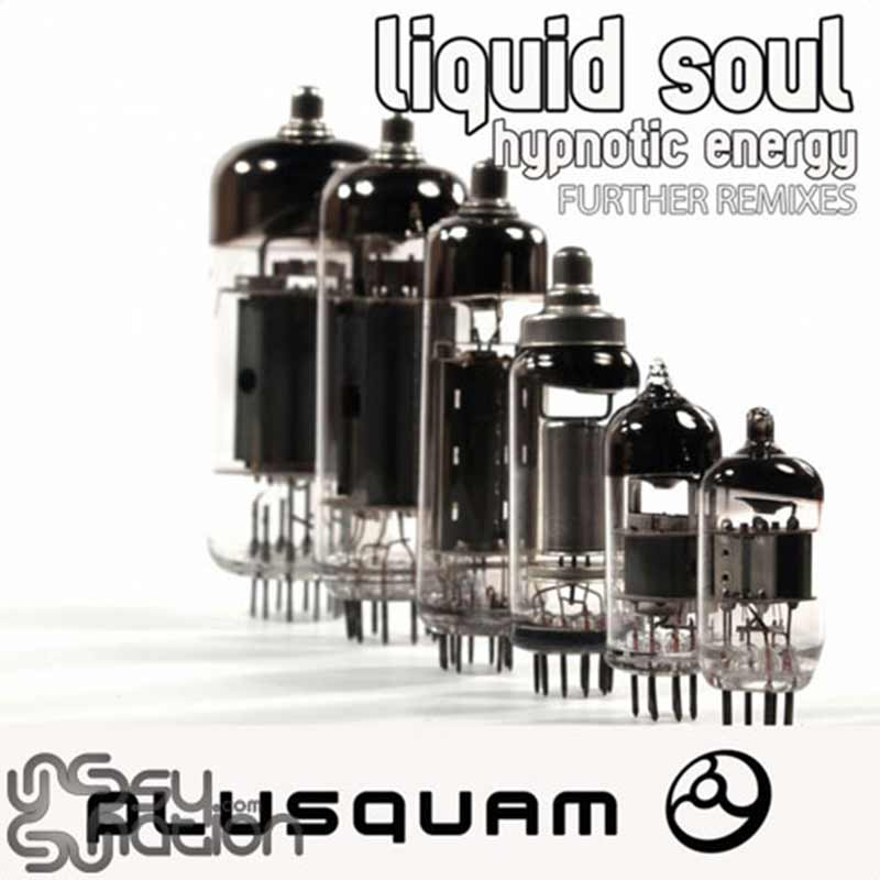Liquid Soul – Hypnotic Energy (Further Remixes)