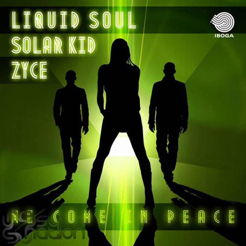 Liquid Soul & Zyce Feat. Solar Kid - We Come In Peace
